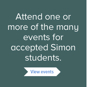 See and attend one or more of the many events for accepted Simon students. 275w