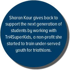 When businesses give back - Sharan Kaur gives back to support the next generation of students by working with Tri4SuperKids, a non-profit she started to train under-served youth for triathlons - 225 x 225