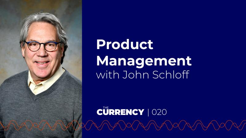 PODCAST: Product Management with John Schloff of the University of Rochester
